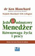 Jednominutowy menedżer - równowaga życia i pracy - Ken Blanchard, Marjorie Blanchard - ebook + audiobook