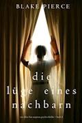 Die Lüge eines Nachbarn (Ein Chloe Fine Suspense Psycho-Thriller − Buch 2) - Blake Pierce - E-Book