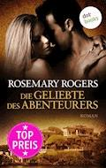Die Geliebte des Abenteurers - Rosemary Rogers - E-Book