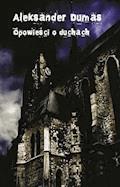 Opowieści o duchach - Aleksander Dumas - ebook
