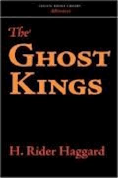 The Ghost Kings - Henry Rider Haggard - ebook