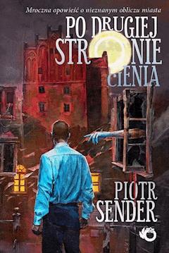 Po drugiej stronie cienia - Piotr Sender - ebook