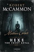 MATTHEW CORBETT und die Hexe von Fount Royal (Band 1) - Robert McCammon - E-Book