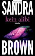 Kein Alibi - Sandra Brown - E-Book