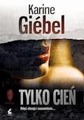 Tylko cień - Karine Giebel - ebook