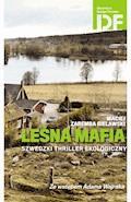Leśna mafia. Szwedzki thriller ekologiczny - Maciej Zaremba Bielawski - ebook