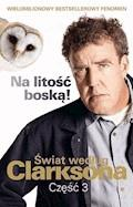 Na litość boską! Świat według Clarksona 3 - Jeremy Clarkson - ebook