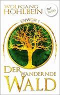 Enwor - Band 1: Der wandernde Wald - Wolfgang Hohlbein - E-Book