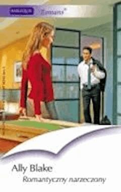 Romantyczny narzeczony  - Ally Blake - ebook