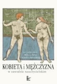 Kobieta i mężczyzna w zawodzie nauczycielskim  - Robert Fudali, Mirosław Kowalski (red. nauk.) - ebook
