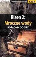 """Risen 2: Mroczne wody - poradnik do gry - Maciej """"Czarny"""" Kozłowski, Krystian Smoszna - ebook"""