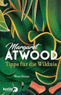 Tipps für die Wildnis - Margaret Atwood - E-Book