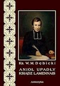 Anioł upadły ksiądz Lamennais - Władysław Michał Dębicki - ebook