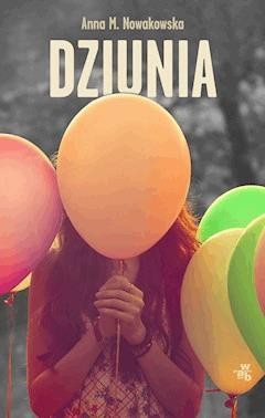 Dziunia - Anna M. Nowakowska - ebook