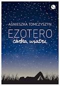 Ezotero. Córka wiatru - Agnieszka Tomczyszyn - ebook