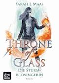 Throne of Glass 5 – Die Sturmbezwingerin - Sarah J. Maas - E-Book