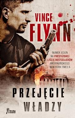 Przejęcie władzy - Vince Flynn - ebook