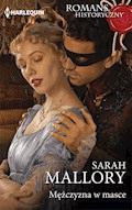 Mężczyzna w masce - Sarah Mallory - ebook