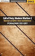 """Call of Duty: Modern Warfare 2 - opis przejścia, operacje specjalne, dane wywiadowcze - poradnik do gry - Artur """"Arxel"""" Justyński - ebook"""