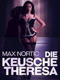 Die keusche Theresa - Max Nortic - E-Book