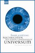 Nachrichten aus einem unbekannten Universum - Frank Schätzing - E-Book