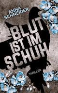 Blut ist im Schuh - Anna Schneider - E-Book