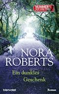 Ein dunkles Geschenk - Nora Roberts - E-Book