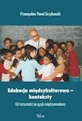 Edukacja międzykulturowa – konteksty - Przemysław Paweł Grzybowski - ebook
