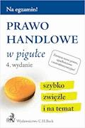 Prawo handlowe w pigułce. Wydanie 4 - Wioletta Żelazowska - ebook