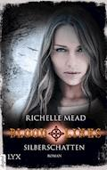 Bloodlines - Silberschatten - Richelle Mead - E-Book