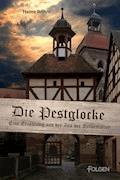 Die Pestglocke - Heinz Böhm - E-Book
