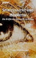Spiritualität und Hermetik - Frank Mildenberger - E-Book