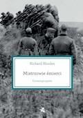 Mistrzowie śmierci. Einsatzgruppen - Richard Rhodes - ebook