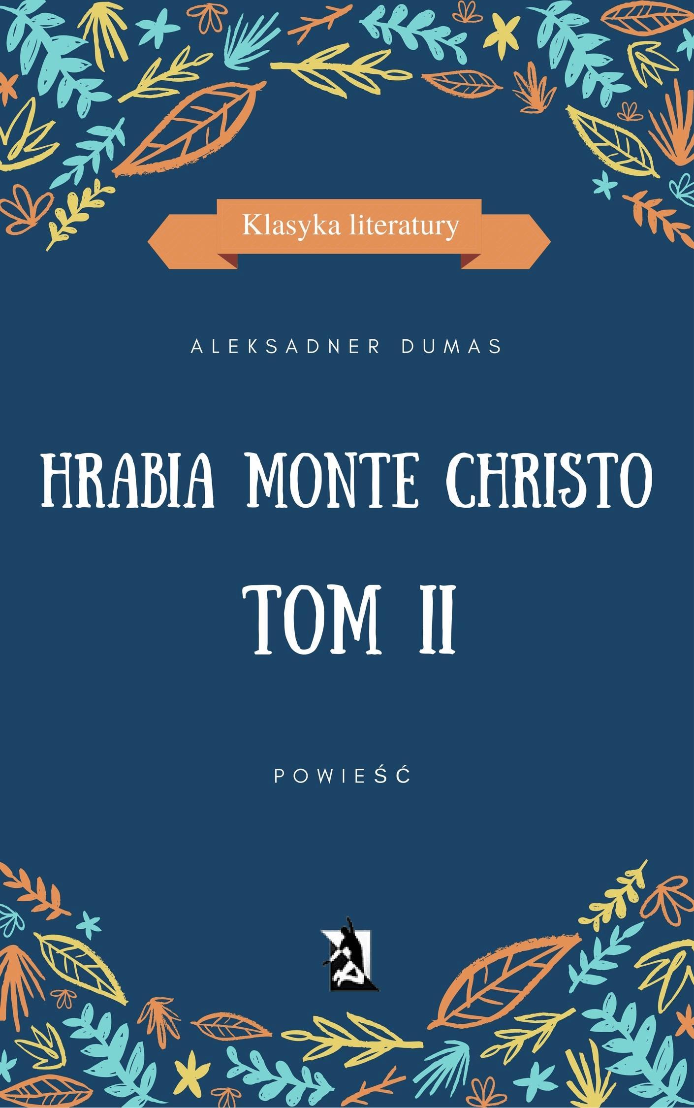 Hrabia Monte Christo. Tom II - Tylko w Legimi możesz przeczytać ten tytuł przez 7 dni za darmo. - Aleksander Dumas