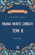 Hrabia Monte Christo. Tom II - Aleksander Dumas - ebook