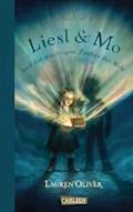 Liesl & Mo und der mächtigste Zauber der Welt - Lauren Oliver - E-Book