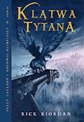 Klątwa Tytana. Tom III Percy Jackson i Bogowie Olimpijscy - Rick Riordan - ebook