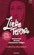 Liebe Teresa - Christina Brudereck - E-Book