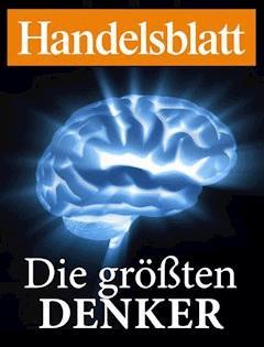 Die großen Denker - Handelsblatt GmbH - E-Book