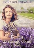 Powrót do starego domu - Ilona Gołębiewska - ebook