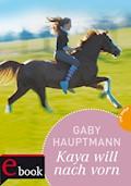 Kaya - frei und stark 2: Kaya will nach vorn - Gaby Hauptmann - E-Book