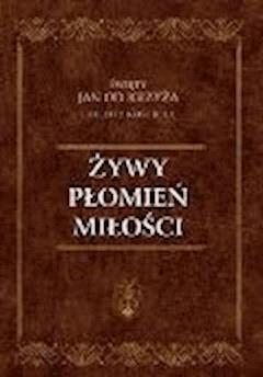 Żywy płomień miłości - Św. Jan od Krzyża - ebook