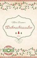Weihnachtszauber - Mila Brenner - E-Book