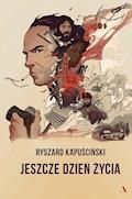 Jeszcze dzień życia - Ryszard Kapuściński - ebook