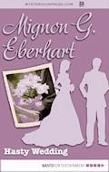 Hasty Wedding - Mignon G. Eberhart - E-Book