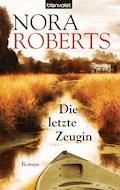 Die letzte Zeugin - Nora Roberts - E-Book