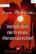 Verlieb dich nie in einen Herzensbrecher! - Anne McAllister - E-Book