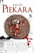 Mój przyjaciel Kaligula - Jacek Piekara - ebook + audiobook