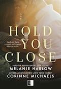 Hold you close - Corinne Michaels, Melanie Harlow - ebook