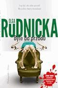 Byle do przodu - Olga Rudnicka - ebook